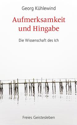 Aufmerksamkeit und Hingabe von Kühlewind,  Georg, Tomaschitz,  Wolfgang
