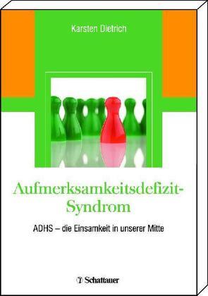 Aufmerksamkeitsdefizit-Syndrom von Dietrich,  Karsten