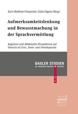 Aufmerksamkeitslenkung und Bewusstmachung in der Sprachvermittlung von Madlener,  Karin, Pagonis,  Giulio