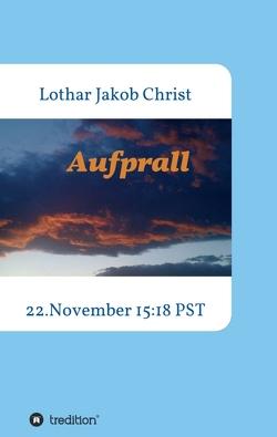 Aufprall von Christ,  Lothar Jakob