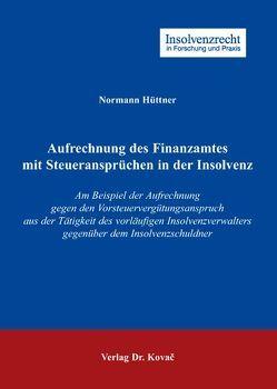 Aufrechnung des Finanzamtes mit Steueransprüchen in der Insolvenz von Hüttner,  Normann