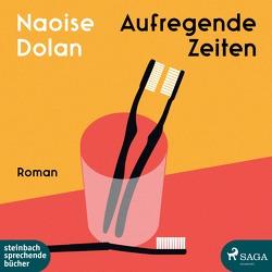 Aufregende Zeiten von Dolan,  Naoise, Grün,  Franziska