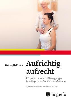 Aufrichtig aufrecht von Hoffmann,  Solveig