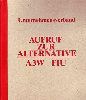 Aufruf zur Alternative A3W/FIU von Beuys,  Joseph u.a.