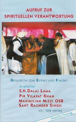 Aufruf zur spirituellen Verantwortung von Dalai Lama XIV, Khan,  Pir V, Mizzi, Rohr,  Wulfing von, Singh,  Sant R