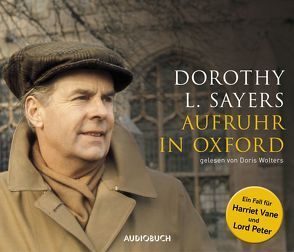 Aufruhr in Oxford von Sayers,  Dorothy Leigh, Wolters,  Doris