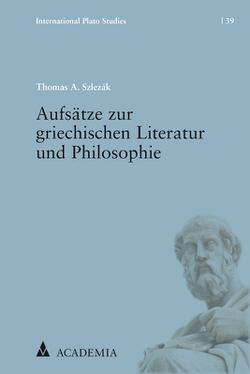Aufsätze zur griechischen Literatur und Philosophie von Szlezák,  Thomas A.