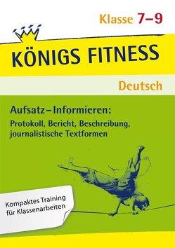 Aufsatz – Informieren: Protokoll, Bericht, Beschreibung, journalistische Textformen. Deutsch Klasse 7-9. von Rebl,  Werner