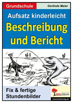 Aufsatz kinderleicht – Beschreibung und Bericht von Maier,  Gerlinde