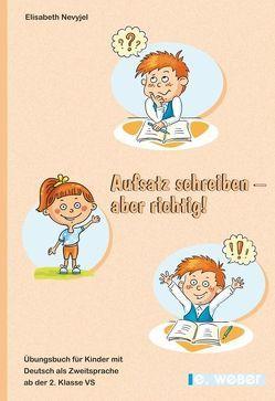 Aufsatz schreiben – aber richtig! von Nevyjel,  Elisabeth