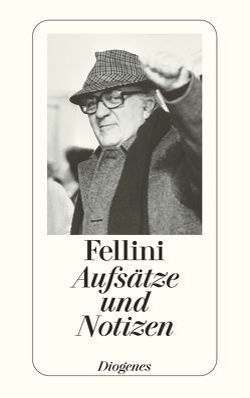 Aufsätze und Notizen von diverse Übersetzer, Fellini,  Federico, Keel,  Anna, Strich,  Christian