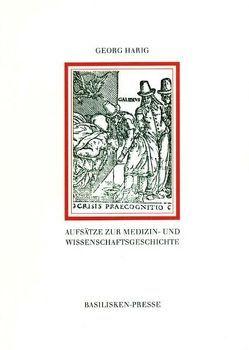 Aufsätze zur Medizin- und Wissenschaftsgeschichte von Harig,  Georg, Lammel,  Hans U