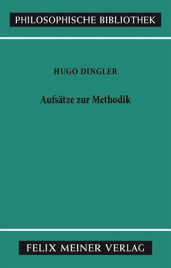 Aufsätze zur Methodik von Dingler,  Hugo, Weiss,  Ulrich