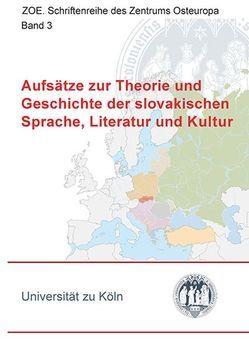 Aufsätze zur Theorie und Geschichte der slovakischen Sprache, Literatur und Kultur von Zelinsky,  Bodo