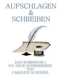 Aufschlagen und Schreiben Das Workbook 1 von Susemihl,  Caroline