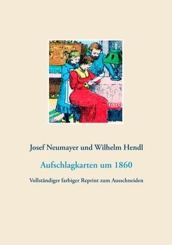 Aufschlagkarten in 52 Blatt (Lenormandkarten, Wahrsagekarten) von Hendl,  Wilhelm, Neumayer,  Josef