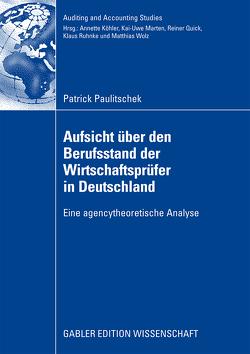 Aufsicht über den Berufsstand der Wirtschaftsprüfer in Deutschland von Marten,  Prof. Dr. Kai-Uwe, Paulitschek,  Patrick