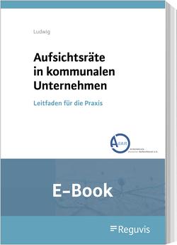 Aufsichtsräte in kommunalen Unternehmen (E-Book) von Ludwig,  Doreen