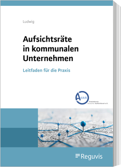 Aufsichtsräte in kommunalen Unternehmen von Ludwig,  Doreen