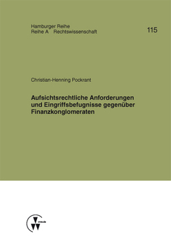 Aufsichtsrechtliche Anforderungen und Eingriffsbefugnisse gegenüber Finanzkonglomeraten von Koch,  Robert, Pockrant,  Christian-Henning, Werber,  Manfred, Winter,  Gerrit
