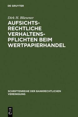 Aufsichtsrechtliche Verhaltenspflichten beim Wertpapierhandel von Bliesener,  Dirk H.