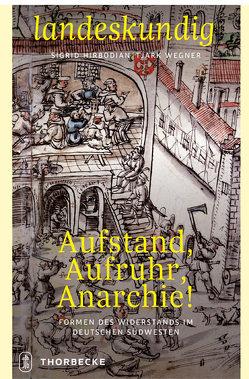 Aufstand, Aufruhr, Anarchie! von Hirbodian,  Sigrid, Wegner,  Tjark