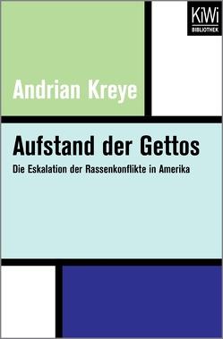 Aufstand der Gettos von Kreye,  Andrian