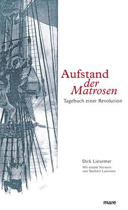 Aufstand der Matrosen von Lammer,  Norbert, Liesemer,  Dirk