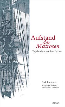 Aufstand der Matrosen von Liesemer,  Dirk