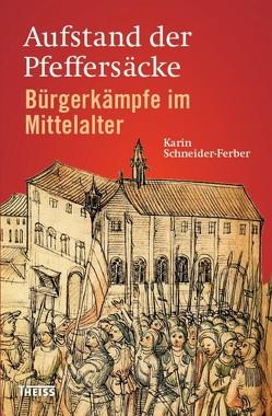 Aufstand der Pfeffersäcke von Schneider-Ferber,  Karin