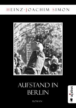Aufstand in Berlin von Simon,  Heinz-Joachim