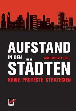 Aufstand in den Städten von Hoekman,  Gerrit, Kuhn,  Gabriel, Schmid,  Bernhard, Wetzel,  Wolf