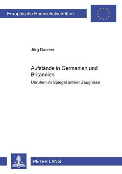 Aufstände in Germanien und Britannien von Daumer,  Jörg