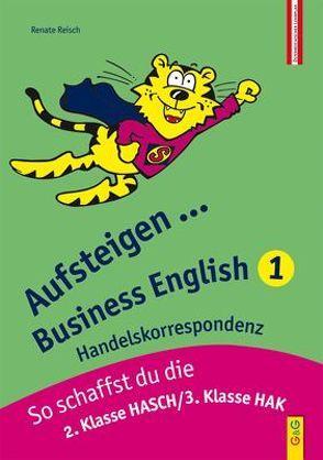 Aufsteigen Business English 1 von Reisch,  Renate