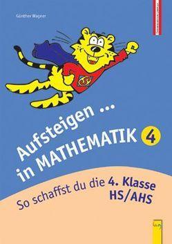 Aufsteigen in Mathematik 4 von Wagner,  Günther