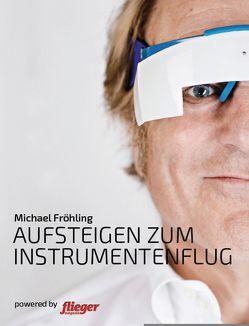 Aufsteigen zum Instrumentenflug von Fröhling,  Michael