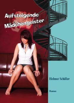 Aufsteigende Mädchengeister von FischerLautner Verlag GbR, Schiller,  Helmut