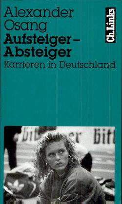 Aufsteiger – Absteiger von Olm,  Wulf, Osang,  Alexander