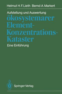 Aufstellung und Auswertung ökosystemarer Element-Konzentrations-Kataster von Lieth,  Helmut H.F., Markert,  Bernd A.