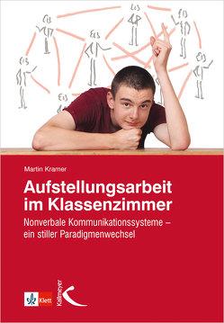 Aufstellungsarbeit im Klassenzimmer von Kramer,  Martin