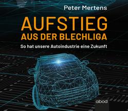 Aufstieg aus der Blechliga von Diekmann,  Michael J., Mertens,  Peter