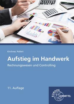 Aufstieg im Handwerk Rechnungswesen und Controlling von Kirchner,  Bernd, Pollert,  Achim