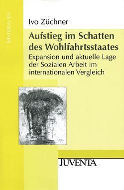 Aufstieg im Schatten des Wohlfahrtsstaates von Züchner,  Ivo