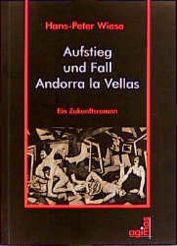 Aufstieg und Fall Andorra La Vellas von Wiese,  Hans P