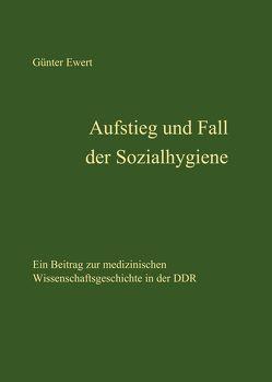 Aufstieg und Fall der Sozialhygiene von Ewert,  Günter