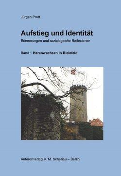 Aufstieg und Identität. Erinnerungen und soziologische Reflexionen von Prott,  Jürgen