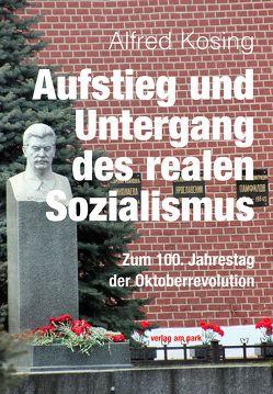 Aufstieg und Untergang des realen Sozialismus von Kosing,  Alfred