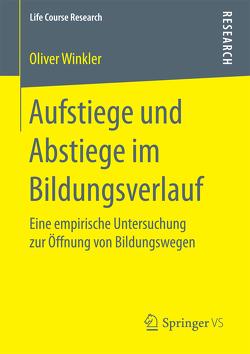 Aufstiege und Abstiege im Bildungsverlauf von Winkler,  Oliver