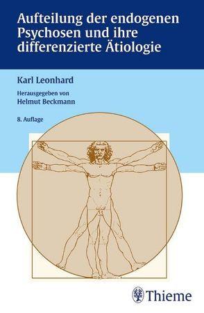 Aufteilung der endogenen Psychosen und ihre differenzierte Ätiologie von Beckmann,  Helmut