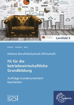 Aufträge kundenorientiert bearbeiten von Aubertin,  Barbara, Bach,  Bärbel, Brämer,  Ulrike